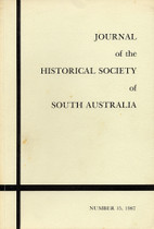 Journal of the Historical Society of South Australia Number 15 (1987)