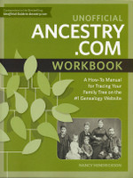 Unofficial Ancestry.com Workbook: A How-To Manual for Tracing Your Family Tree on the #1 Genealogy Website