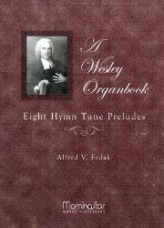 Fedak, Alfred V.: A Wesley Organbook