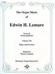 Lemare, Edwin H.: Series II, Volume VII (Transcriptions) Edward Elgar and Edward German