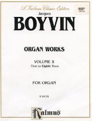 Boyvin, Jacques: Organ Works, Vol. 2