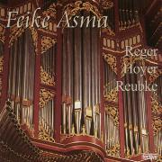 Feike Asma Plays Reger, Hoyer, Reubke