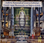 Anthony Hammond at Coventry Cathedral French Organ Masterworks and Improvisations