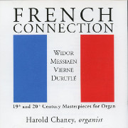 French Connection: Harold Chaney Plays Widor, Messiaen, Vierne, Duruflé