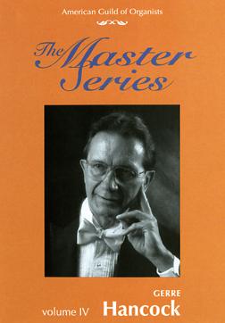 Tribute to Gerre Hancock, AGO Master Series Vol. 4