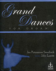 Sweelinck: Grand Dances for Organ