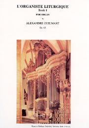 Guilmant: L'Organiste Liturgique Book 1, Op. 65