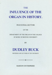 Influence of the Organ in History, by Dudley Buck