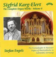 Karg-Elert Complete Organ Works, Vol. 8