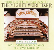 Through the Decades with The Mighty Wurlitzer- The 1970's