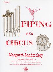 Sandresky, Margaret: Organ Music, Vol. 5- Piping at the Circus