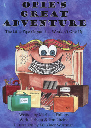 Opie's Great Adventure: The Little Pipe Organ that Wouldn't Give Up