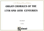 Organ Chorales of the 17th and 18th Centuries