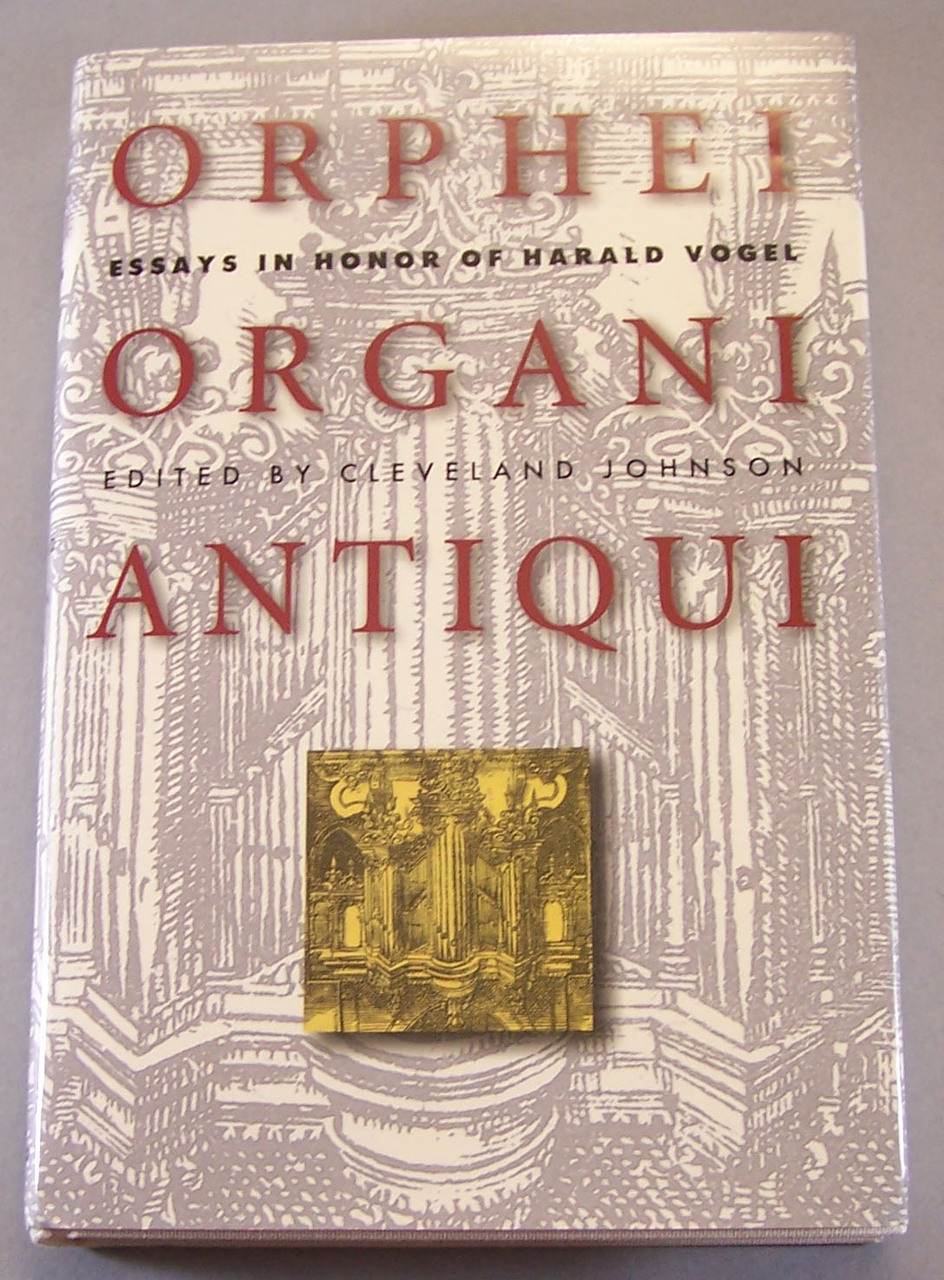 Orphei Organi Antiqui: Essays in Honor of Harold Vogel