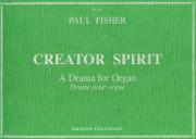 Fisher, Paul: Creator Spirit, a Drama for Organ