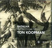BATALHA: Ton Koopman plays Iberian Battle Music