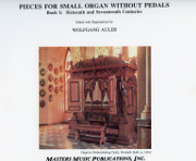 Pieces for Small Organ without Pedals Book 1