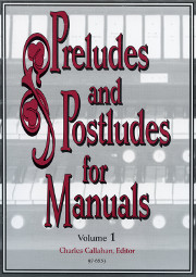 Preludes and Postludes for Manuals, Vol. 1