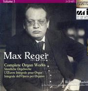Max Reger: Complete Organ Works Vol. 3