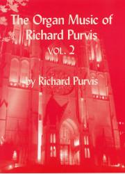 Purvis, Richard: Organ Music Vol. 2