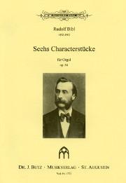 Bibl, Rudolph: Sechs Characterstücke Op. 64