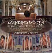 Blending Voices: Katharine Pardee at Rosales Organ, Seattle Organ Music from Belgium