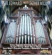 Sir Edward Meets Father Willis: Simon Nieminski Plays Elgar Transcribed