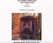 Stanford: Six Short Preludes & Postludes, Set 1, Op. 101
