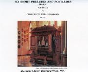 Stanford: Six Short Preludes & Postludes, Set 2, op. 105