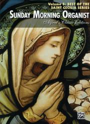 Sunday Morning Organist Volume 5: Best of The Saint Cecilia Series
