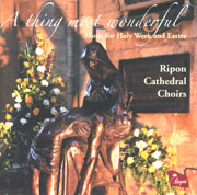 A Thing Most Wonderful: Music for Holy Week and Easter