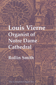 Louis Vierne: Organist of Notre Dame