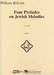 Bolcom, William: Four Preludes on Jewish Melodies