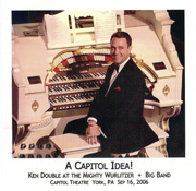 A Capitol Idea! Ken Double at the Mighty Wurlitzer + Big Band