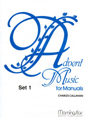 Callahan, Charles: Advent Music for Manuals Set 1