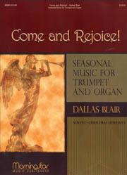 Blair, Dallas: Come & Rejoice