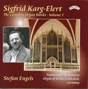 The Complete Organ Works of Sigfrid Karg-Elert, Vol. 5