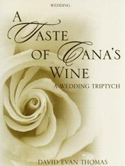 Thomas, David Evan: A Taste of Cana's Wine