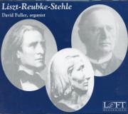 David Fuller Plays Liszt-Reubke-Stehle