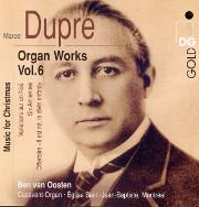 Dupré Organ Works Volume 6, Christmas, Ben Van Oosten