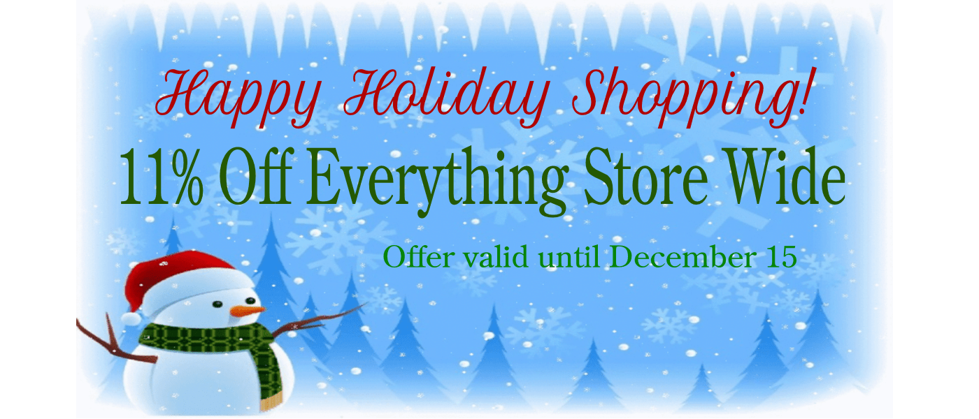 Happy Holiday Shopping! 11% off storewide