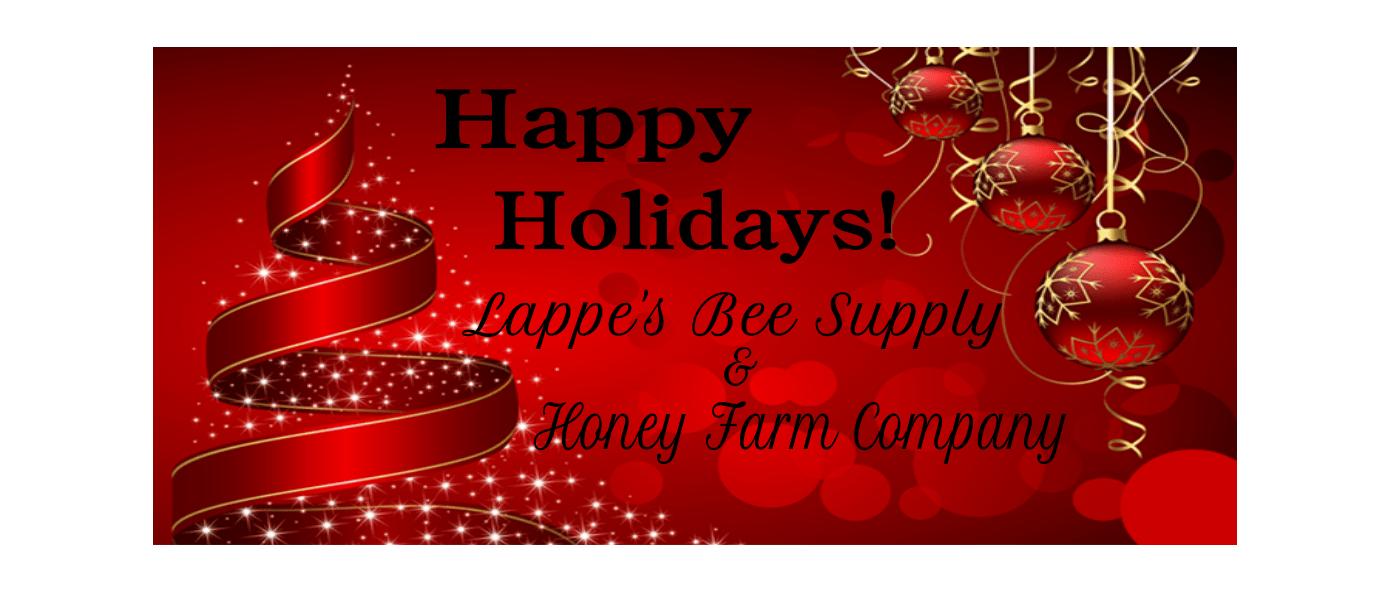 Happy Holidays from Lappe's Bee Supply & Honey Farm Company