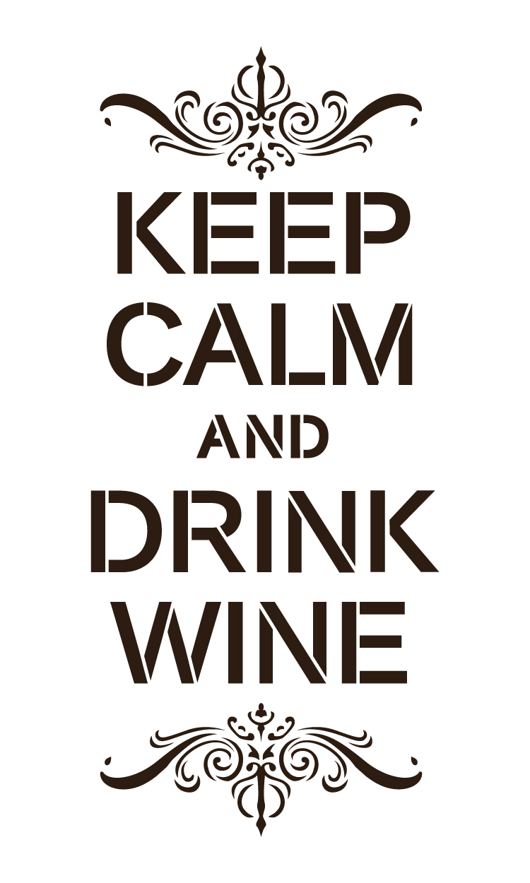 Keep calm and drink wine word art stencil quot