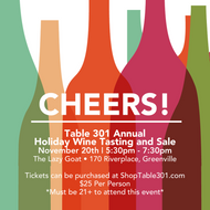Cheers! Table 301 Annual Holiday Wine Tasting and Sale
