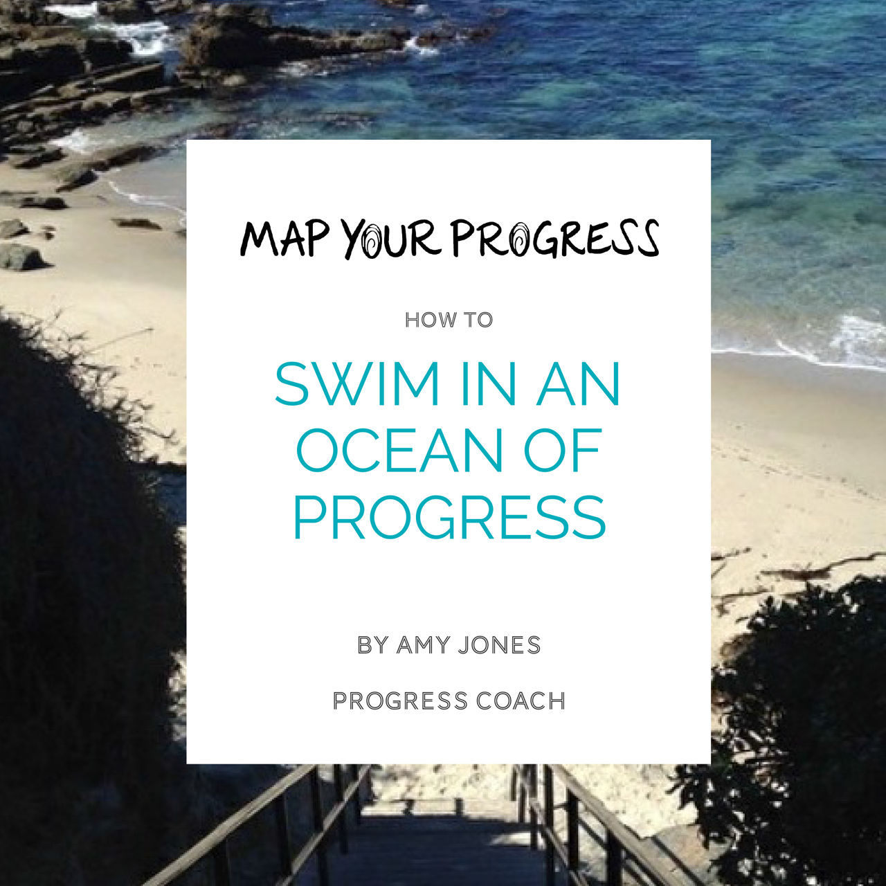 Title page of guide: How to Swim in an Ocean of Progress by Amy Jones, Progress Coach