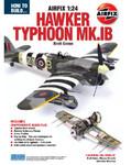 ADH Publishing - How to Build Airfix's 1/24 Typhoon Mk IB Book