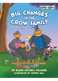 Fresh Fables - Big Changes in the Crow Family:  A Story About Divorce (Library Bound)
