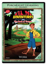 Adventures from the Book of Virtues Volume 13: Work (DVD) School Edition