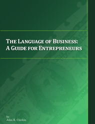 The Language of Business: An Entrepreneur's Guide to the Numbers (John Clarkin) - eBook