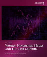 Women, Minorities, Media and the 21st Century - First Edition (Katherine Peirce-Burleson) - eBook